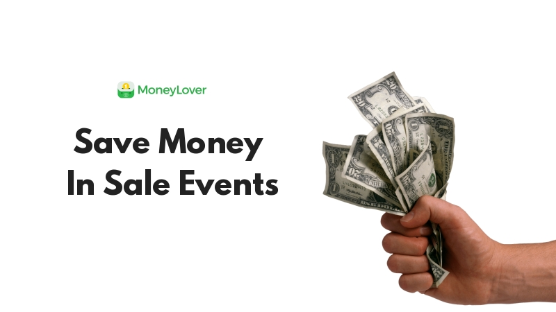 Save Money In Crazy Sale Events With Money Lover